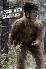 Messin' with Sasquatch